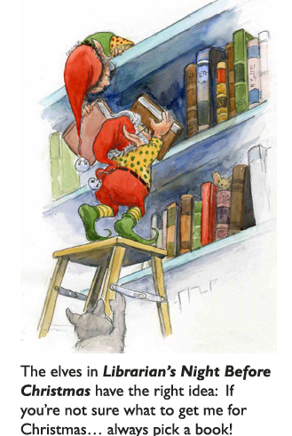'Library Elves'  Original art from children's book Librarian's Night Before Christmas – an adaptation of the classic original poem 'The Night Before Christmas' – especially for librarians.
