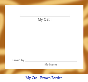 My Cat bulletin board card with brown border.  Spaces for student's name, pet cat's name, and a drawing or photo of the student's cat.