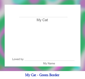 My Cat bulletin board card with green border.  Lines for student's name, name of student's cat, and a drawing or photo of the student's cat.