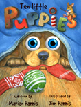 See the adorable puppy characters that fill another Jim Harris' wiggly-eyeball book.  Ten Little Puppies who can't seem to stay out of trouble!  New 2009!