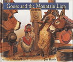 Goose and the Mountain Lion – Somebody is stealing Ms. Goose's eggs and Mr. Mountain Lion is Suspect #1.