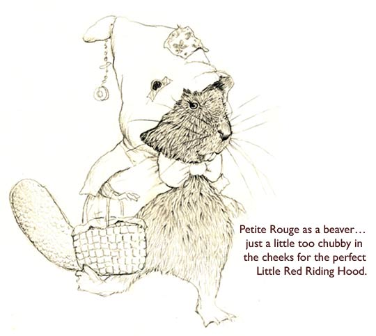 Petite Rouge as a beaver.  Jim thought this was cute… but not quite right for a Cajun Red Riding Hood fairy tale.