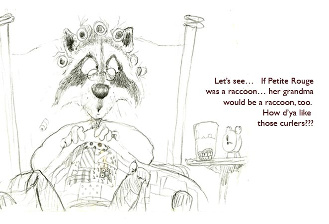 A Raccoon Grandma.  Expert authorities recommended against a Cajun Coon in a children's fairytale story.