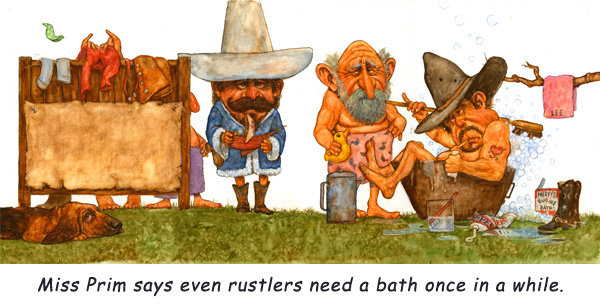 The Rustlers Take a Bath.  Miss Prim says it's about time!