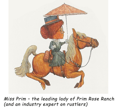 'Miss Prim.'  A leading expert on rustlers.  And manners.  And cowboys.