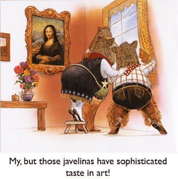 'Mona Lisa Wall Art'  Meet three little javelinas with awesome taste in wall art.  A private joke between artist Jim Harris and his fairytale readers.