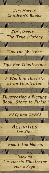 All about books by children's illustrator Jim Harris.  Jim's biography, tips for art students, advice and techniques for illustrating picture books.